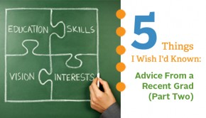 Five Things I Wish I'd Known: Advice From a Recent Grad (Part Two)